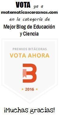 Ya puedes VOTAR a matematicascercanas.com en los Premios Bitácoras 2016 ¡¡¡GRACIAS!!!